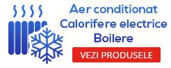 Aer Conditionat, Calorifere electrice, Boilere